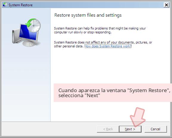 Cuando aparezca la ventana 'System Restore', selecciona 'Next'