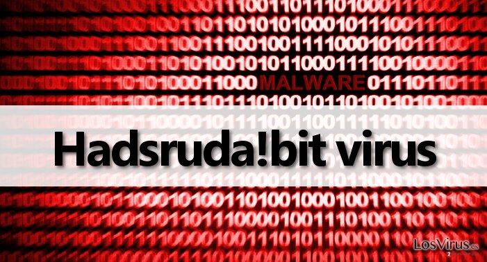 Information about Hadsruda!bit malware